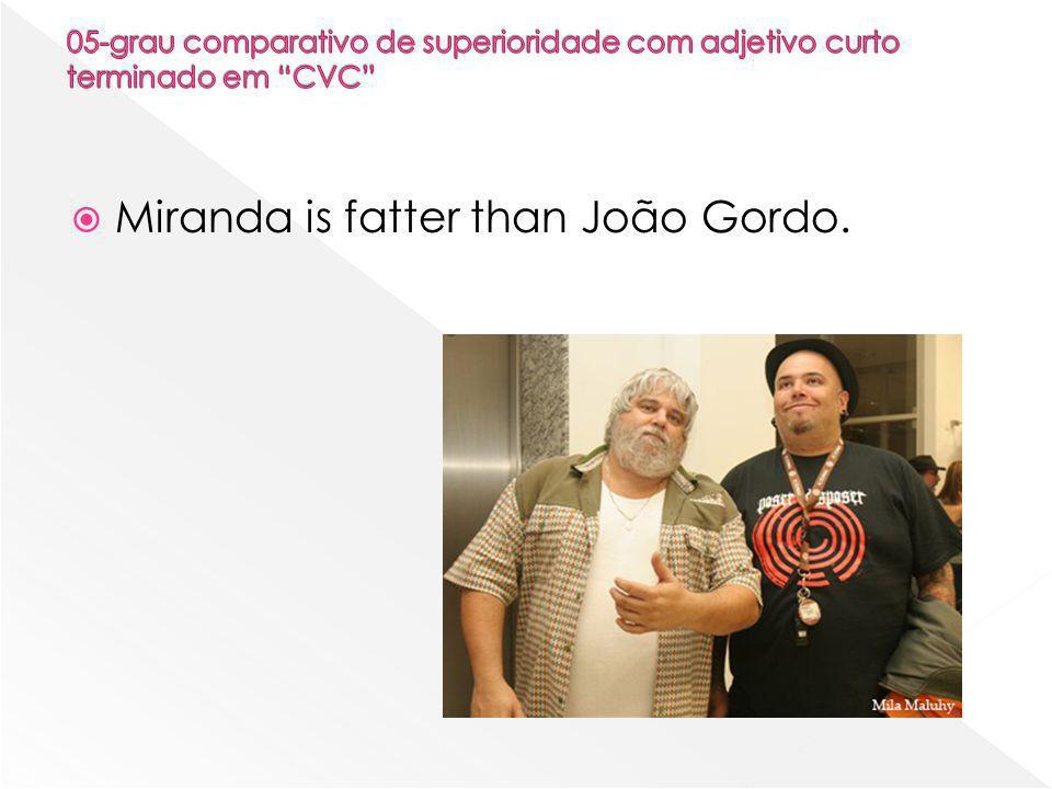  Serginho is gayer than Dicésar.