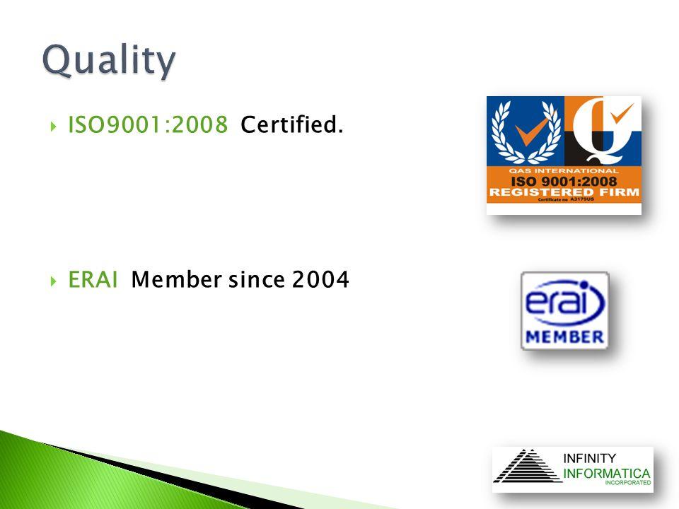 ISO9001:2008 Certified.  ERAI Member since 2004