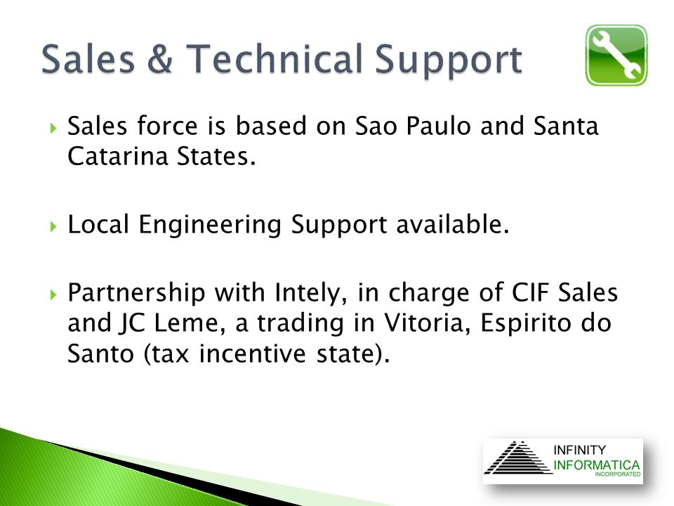  Sales force is based on Sao Paulo and Santa Catarina States.