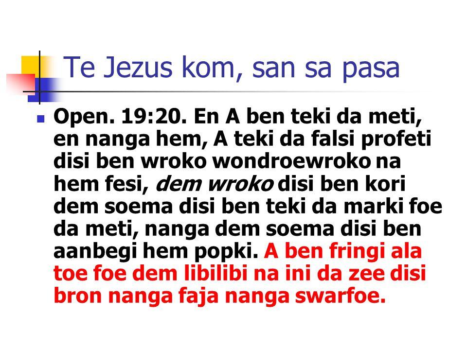 Te Jezus kom, san sa pasa Open. 19:20.