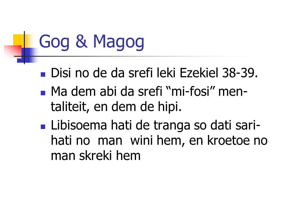 Gog & Magog Disi no de da srefi leki Ezekiel 38-39.