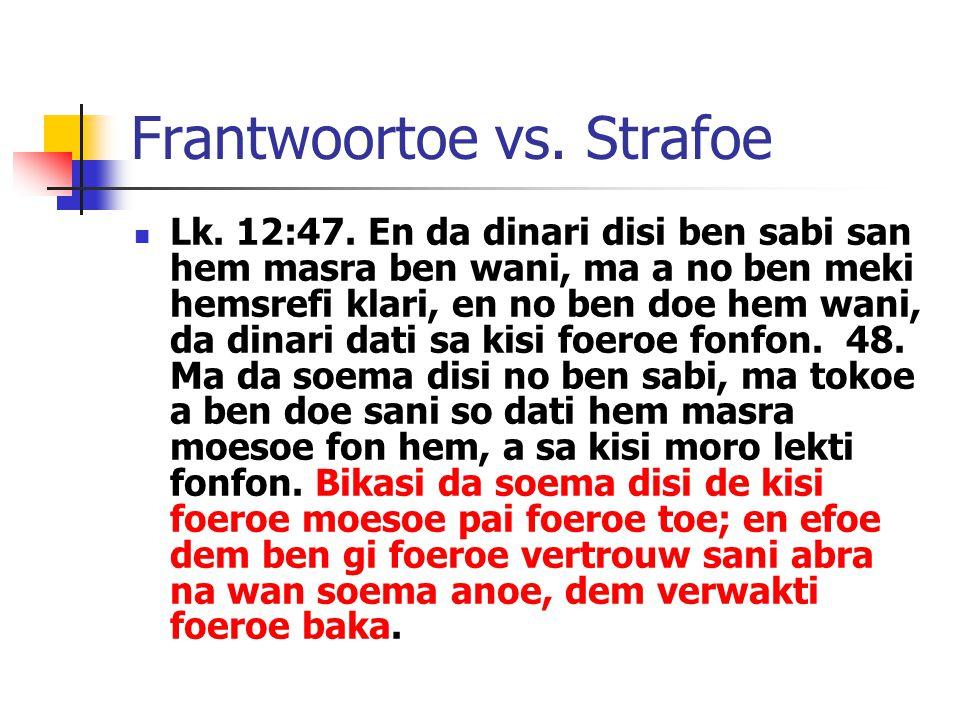 Frantwoortoe vs. Strafoe Lk. 12:47.