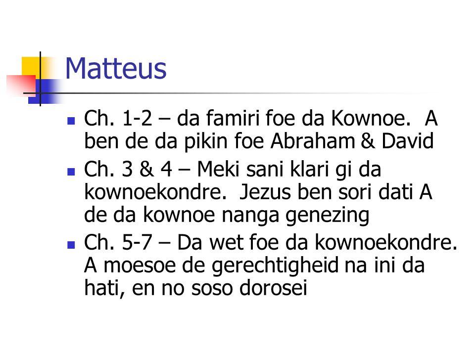 Matteus Ch. 1-2 – da famiri foe da Kownoe. A ben de da pikin foe Abraham & David Ch.