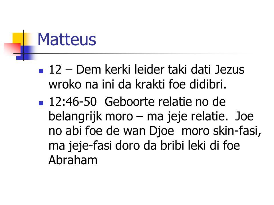 Matteus 12 – Dem kerki leider taki dati Jezus wroko na ini da krakti foe didibri.