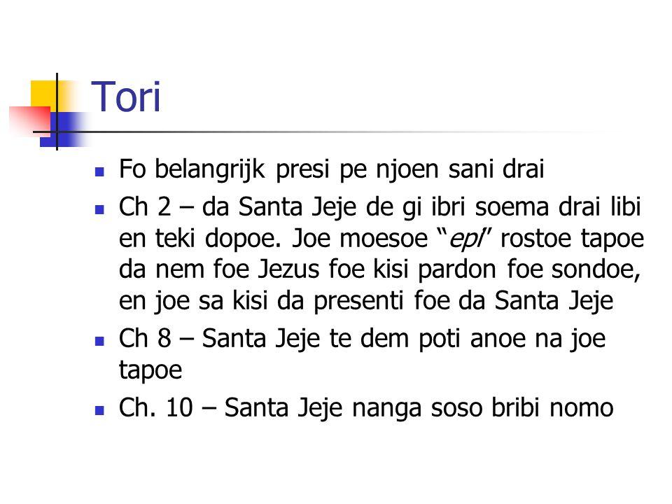 Tori Fo belangrijk presi pe njoen sani drai Ch 2 – da Santa Jeje de gi ibri soema drai libi en teki dopoe.