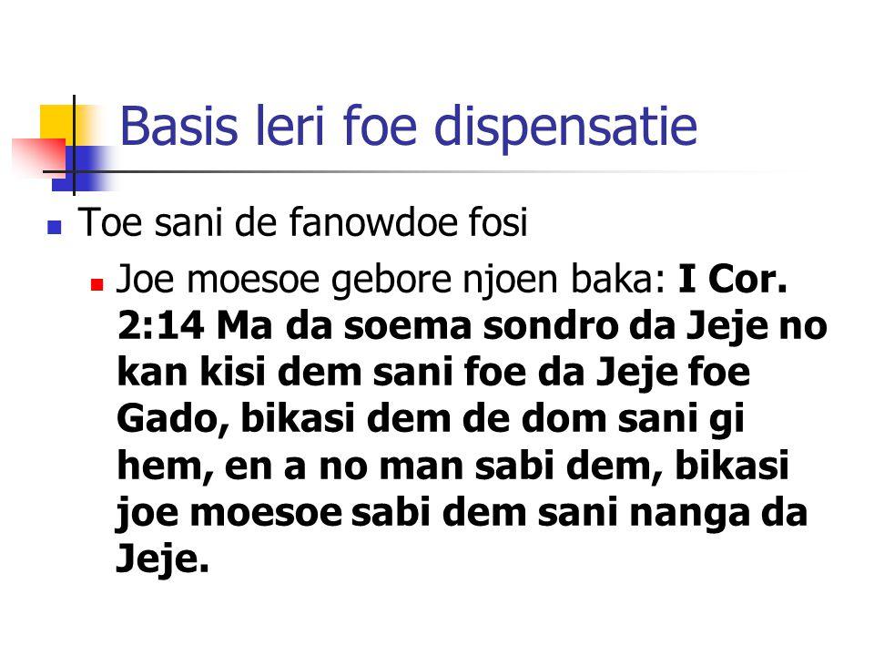Basis leri foe dispensatie Toe sani de fanowdoe fosi Joe moesoe gebore njoen baka: I Cor.