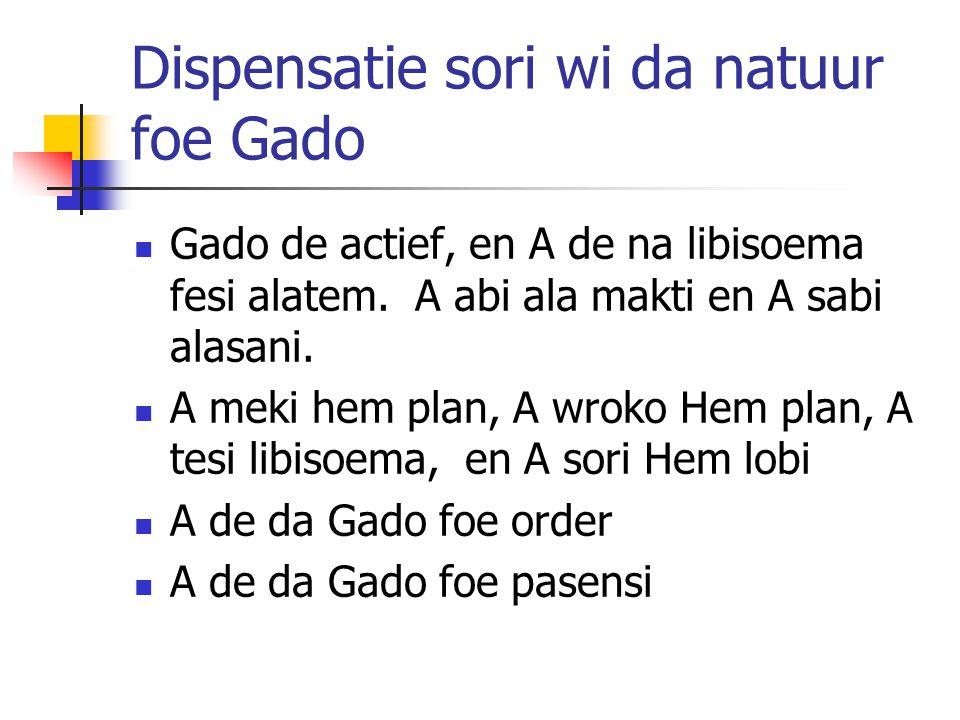 Dispensatie sori wi da natuur foe Gado Gado de actief, en A de na libisoema fesi alatem.