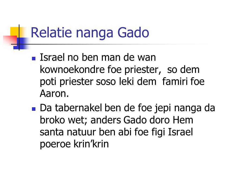Relatie nanga Gado Israel no ben man de wan kownoekondre foe priester, so dem poti priester soso leki dem famiri foe Aaron.