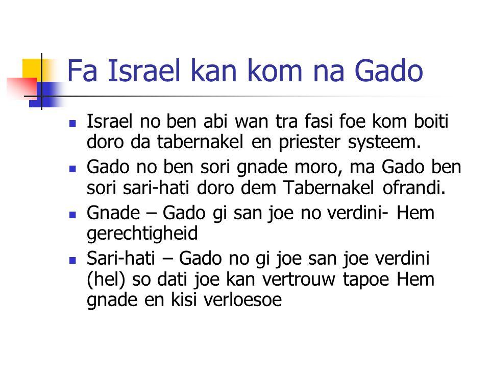 Fa Israel kan kom na Gado Israel no ben abi wan tra fasi foe kom boiti doro da tabernakel en priester systeem.
