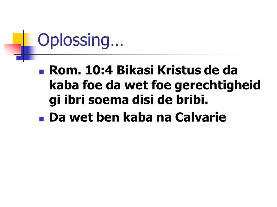 Oplossing… Rom.