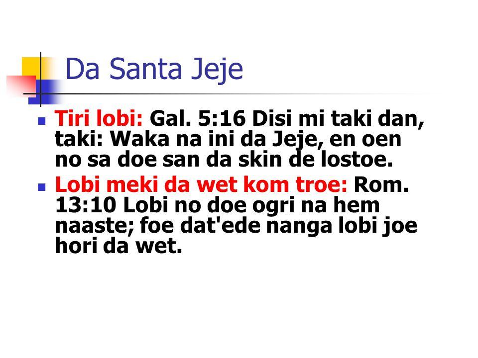 Da Santa Jeje Tiri lobi: Gal.