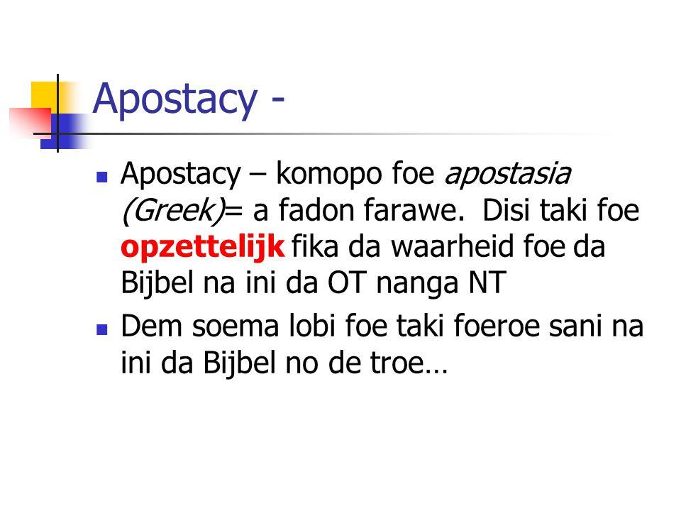 Apostacy - Apostacy – komopo foe apostasia (Greek)= a fadon farawe.