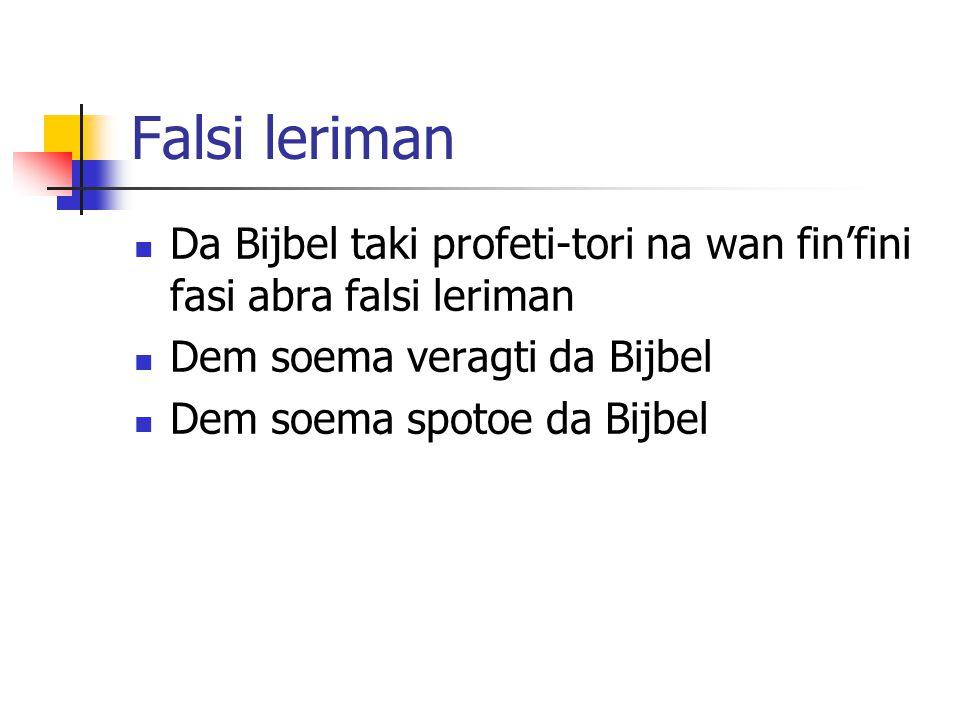 Falsi leriman Da Bijbel taki profeti-tori na wan fin'fini fasi abra falsi leriman Dem soema veragti da Bijbel Dem soema spotoe da Bijbel