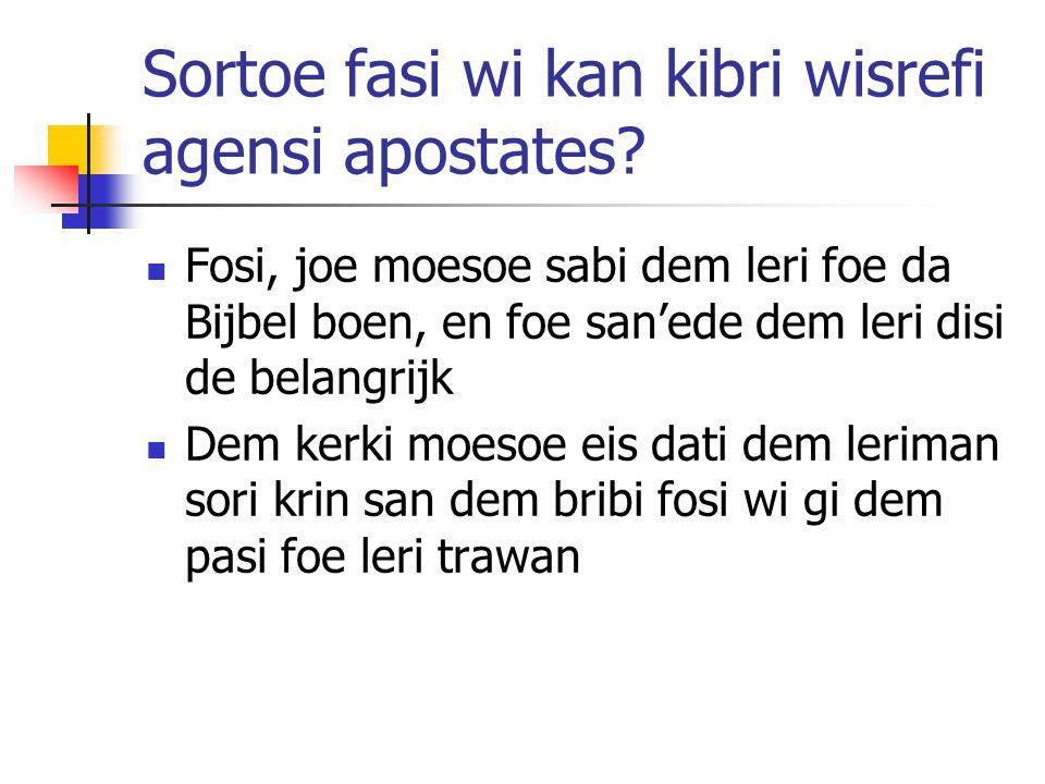 Sortoe fasi wi kan kibri wisrefi agensi apostates.