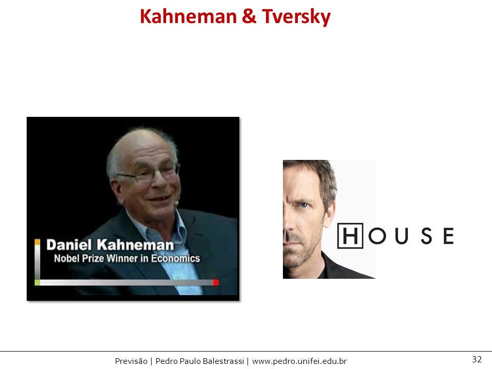 32 Previsão | Pedro Paulo Balestrassi | www.pedro.unifei.edu.br Kahneman & Tversky