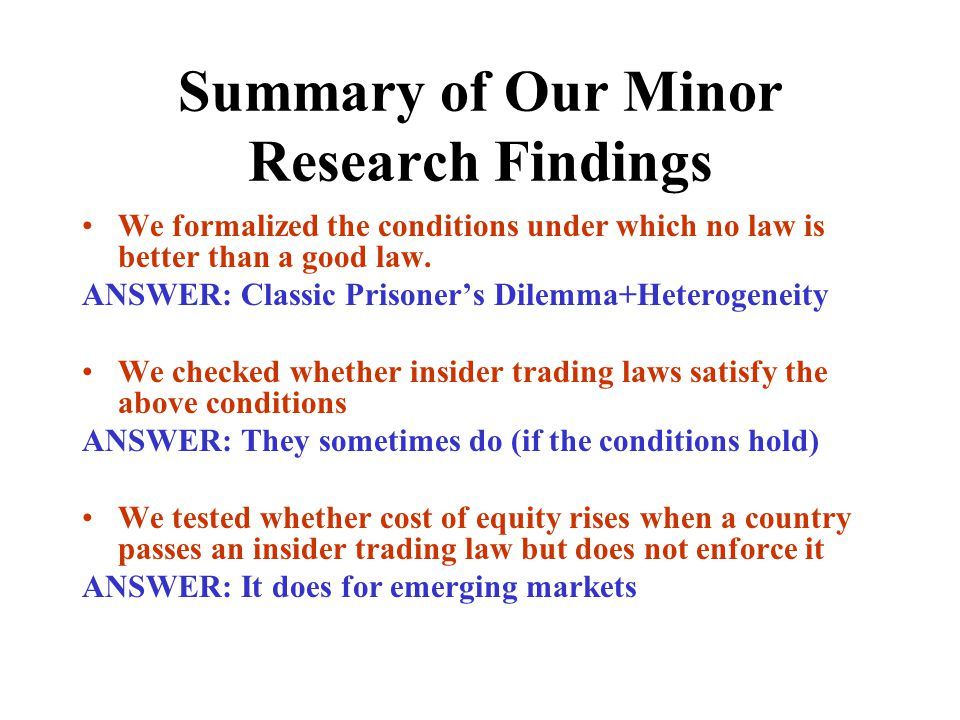 Summary of Our Minor Research Findings We formalized the conditions under which no law is better than a good law. ANSWER: Classic Prisoner's Dilemma+H