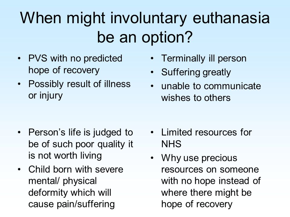 When might involuntary euthanasia be an option.