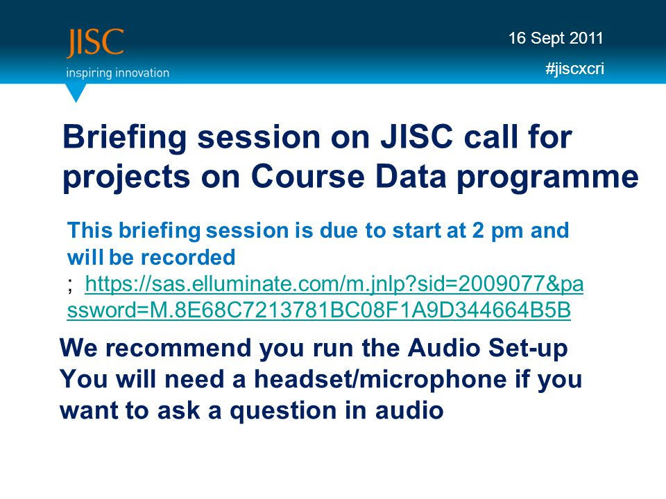 #jiscasess Thank you for participating in Stage 1 of the Course Data programme For any further queries please contact: Ruth Drysdale r.drysdale@jisc.ac.ukr.drysdale@jisc.ac.uk Rob Englebright r.englebright@jisc.ac.ukr.englebright@jisc.ac.uk Laura Holloway l.holloawyjisc.ac.ukjisc.ac.uk