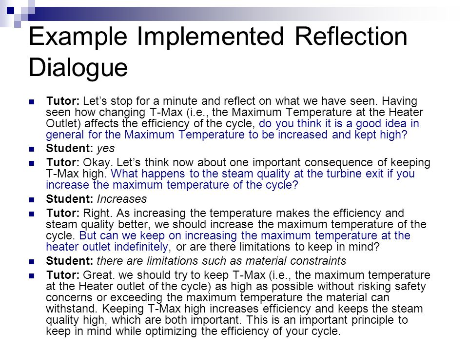 Example Implemented Reflection Dialogue Tutor: Let's stop for a minute and reflect on what we have seen.
