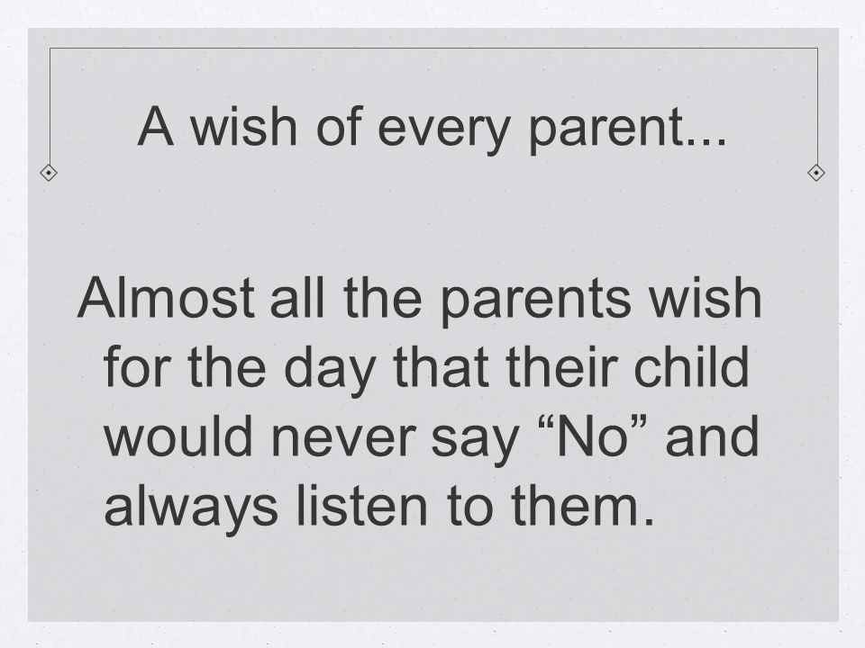 A wish of every parent...