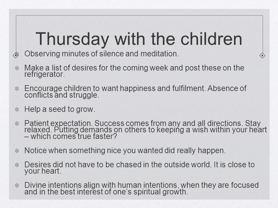 Thursday with the children Observing minutes of silence and meditation.