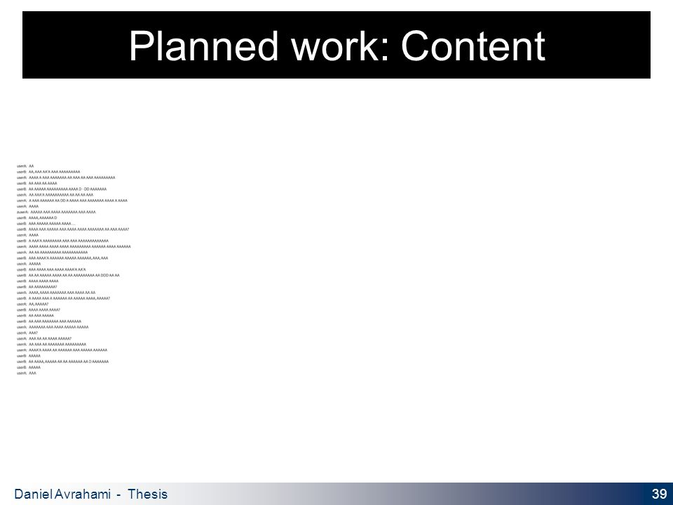 39 Daniel Avrahami - Thesis Proposal Planned work: Content