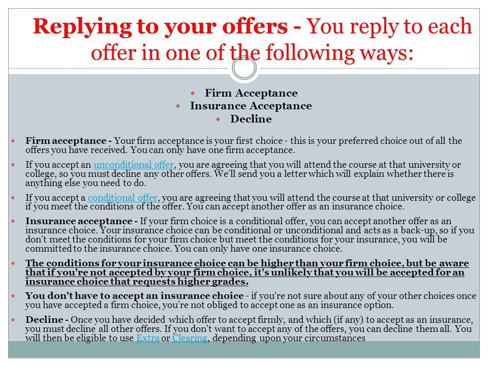There are four combinations of offers and replies Unconditional firm only - you ve firmly accepted an unconditional offer.