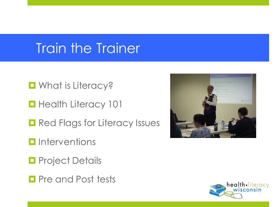Train the Trainer  What is Literacy.