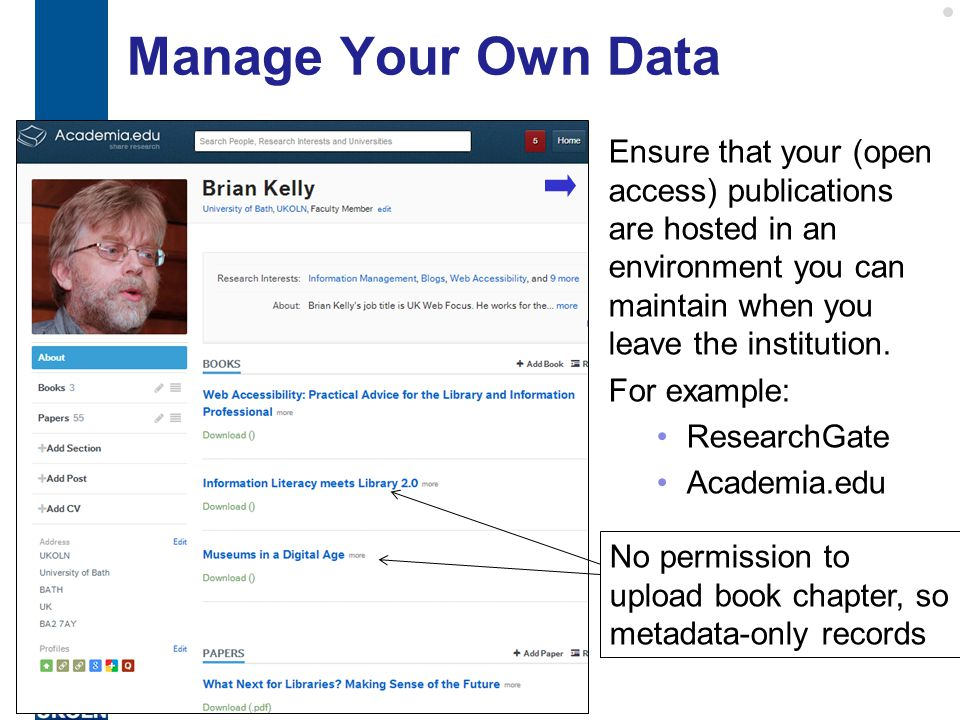 Manage Your Own Data 18 Ensure that your (open access) publications are hosted in an environment you can maintain when you leave the institution.