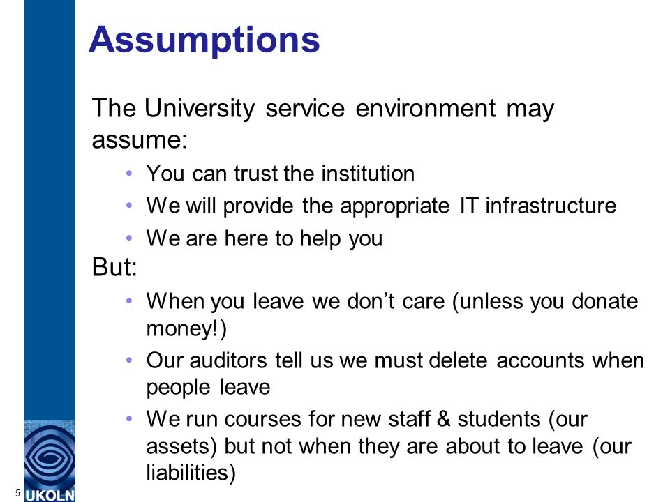 Policy at Bath University When staff leave 6 See http://www.bath.ac.uk/bucs/news/news_0013.html