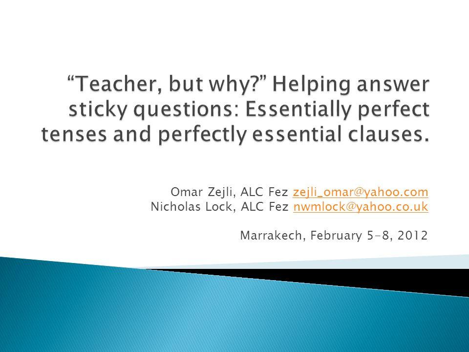 Omar Zejli, ALC Fez zejli_omar@yahoo.comzejli_omar@yahoo.com Nicholas Lock, ALC Fez nwmlock@yahoo.co.uknwmlock@yahoo.co.uk Marrakech, February 5-8, 2012