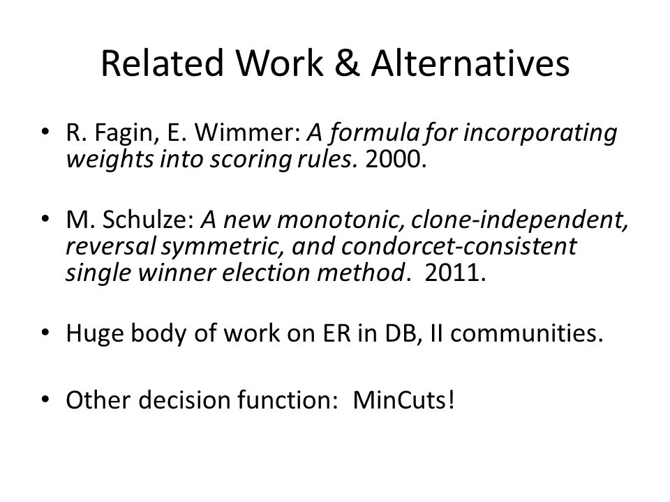 Related Work & Alternatives R. Fagin, E.