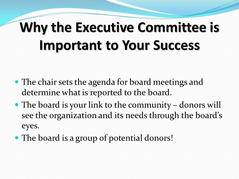 The chair sets the agenda for board meetings and determine what is reported to the board.