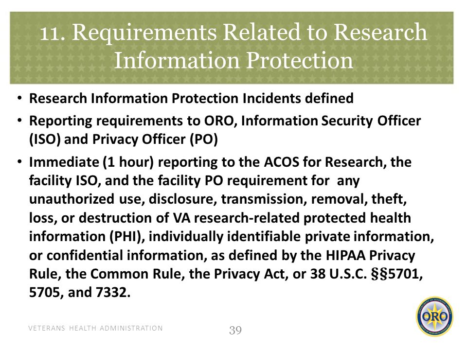 VETERANS HEALTH ADMINISTRATION 11. Requirements Related to Research Information Protection Research Information Protection Incidents defined Reporting