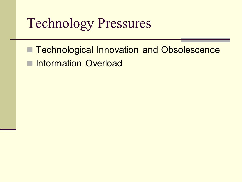 Technology Pressures Technological Innovation and Obsolescence Information Overload