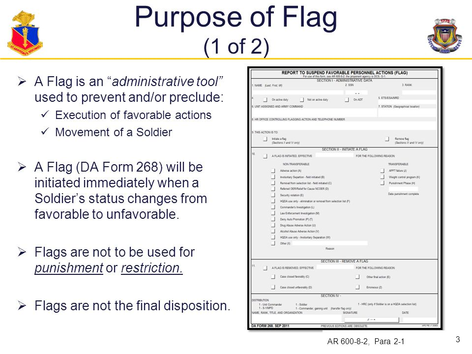 Purpose of Flag (2 of 2)  A Flag will not be removed for the purpose of allowing a Soldier to PCS.