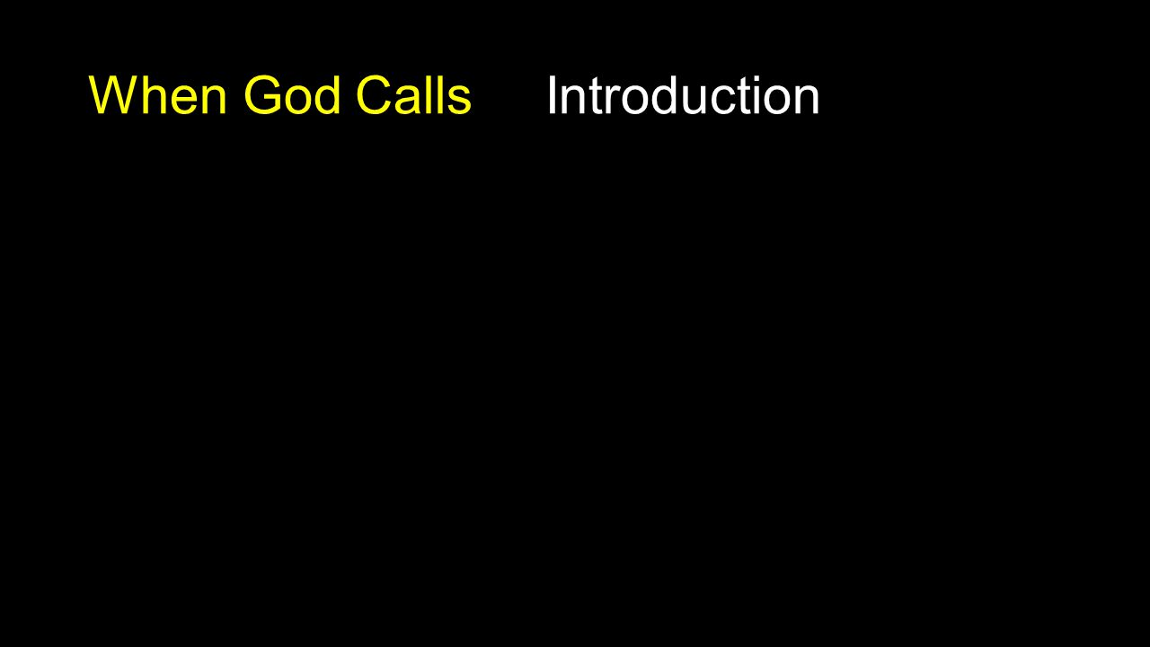 When God Calls Introduction