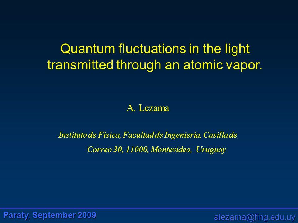 Paraty, September 2009 alezama@fing.edu.uy Outline: I.Background II.Renewed interest III.Numerical calculation IV.Back to experiments V.Future