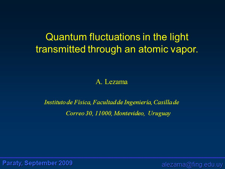 Paraty, September 2009 alezama@fing.edu.uy Pure two-level system Amplitude Phase Results ω Ω Ω C Ω