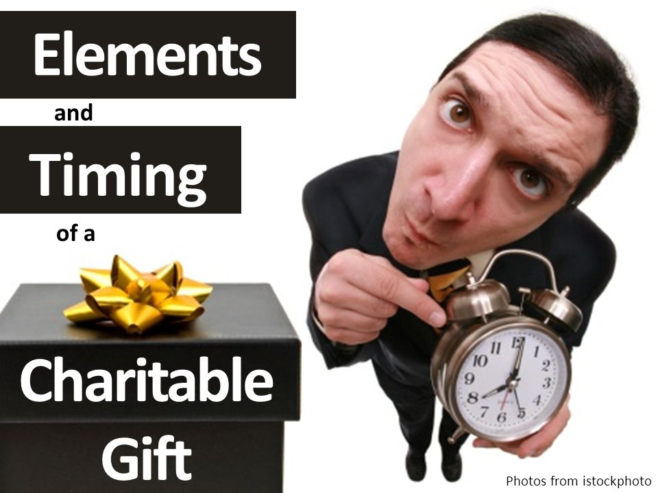 Timing and Elements of a Charitable Gift Photos from istockphoto