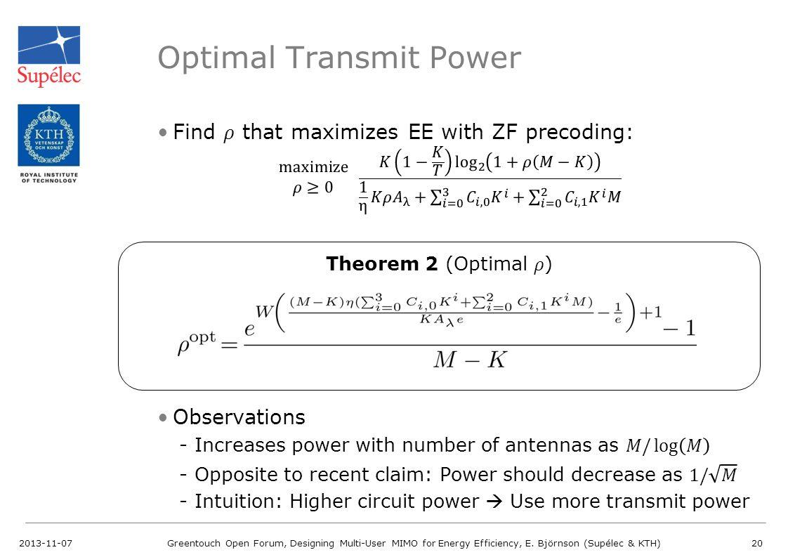 Optimal Transmit Power 2013-11-07Greentouch Open Forum, Designing Multi-User MIMO for Energy Efficiency, E. Björnson (Supélec & KTH)20 Theorem 2 (Opti