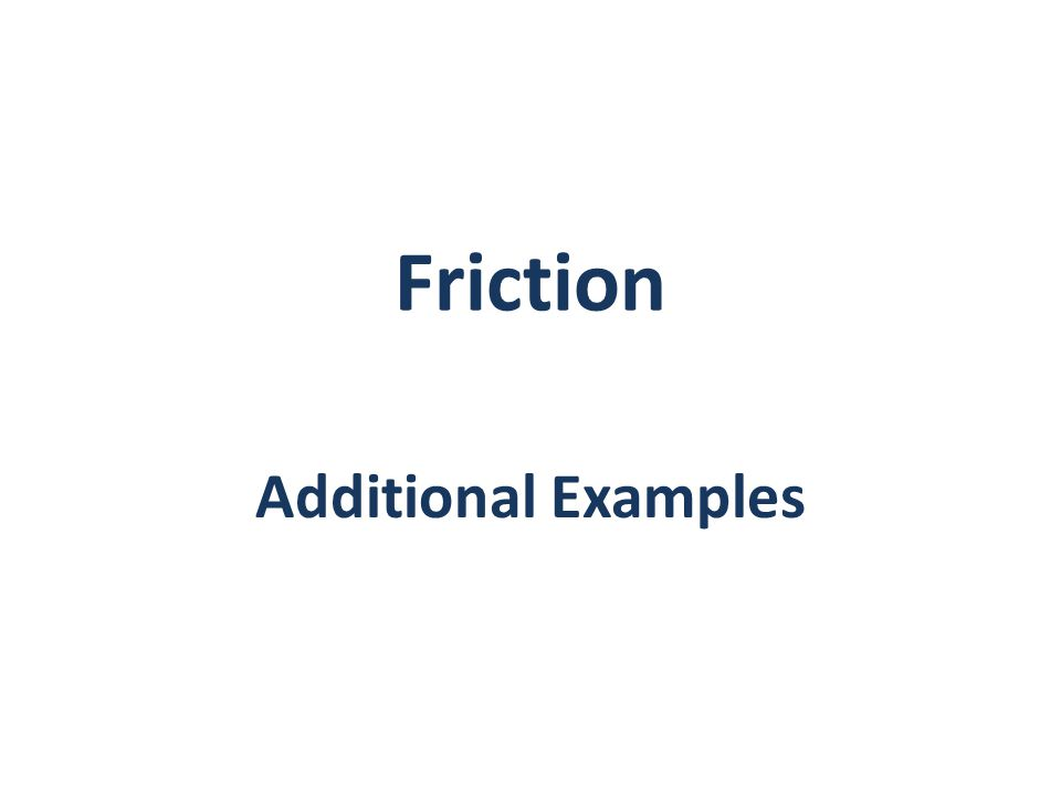 Friction Additional Examples