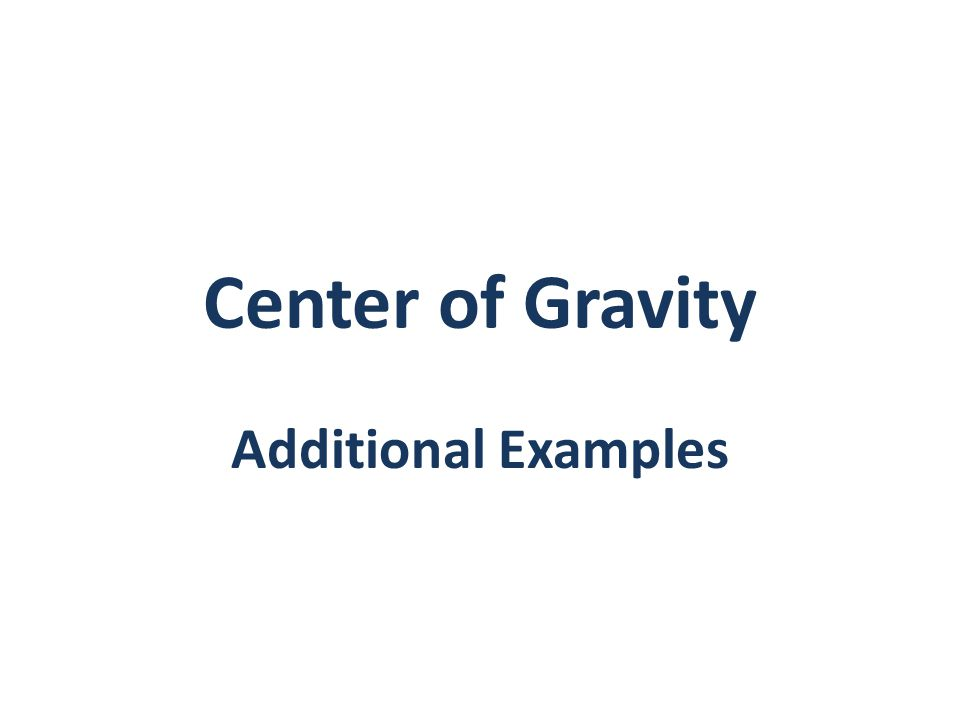 Center of Gravity Additional Examples