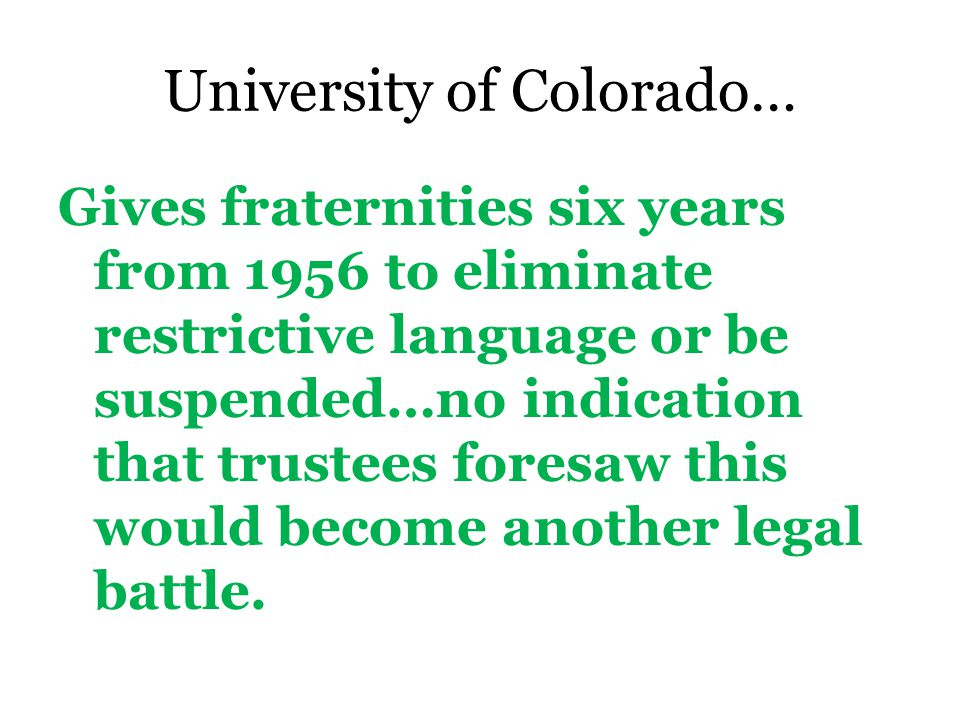 1955 By 1955, ten of 61 NIC member fraternities have membership restrictions.
