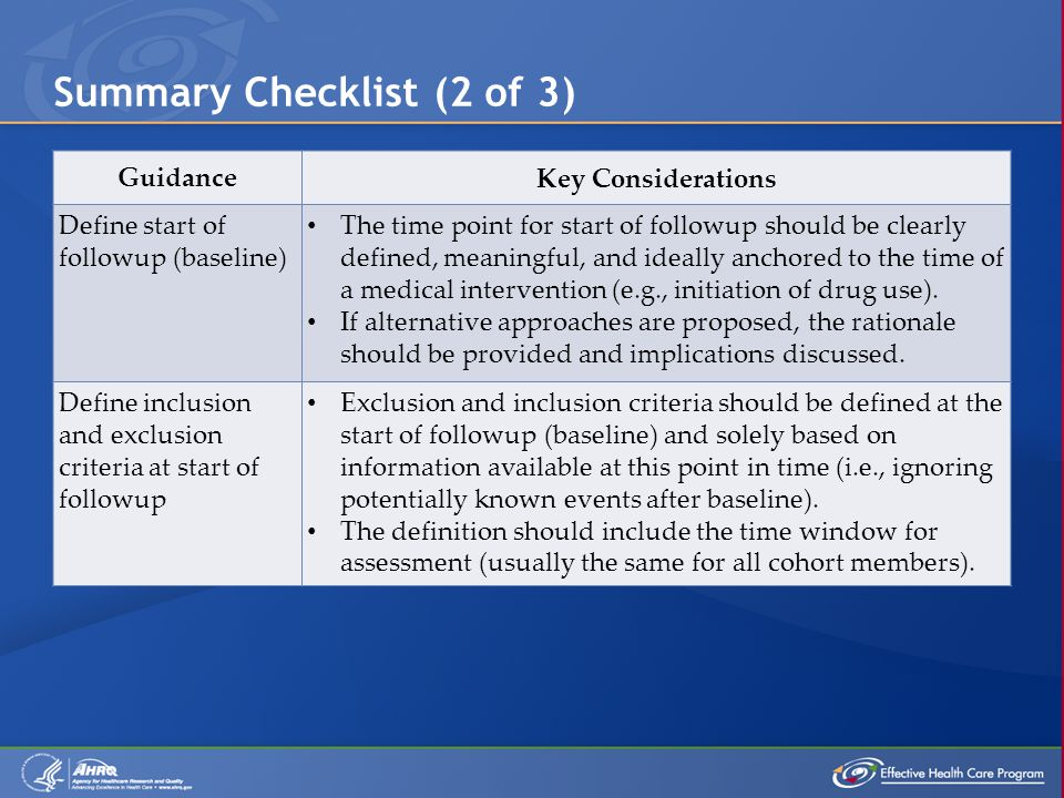 Summary Checklist (2 of 3) GuidanceKey Considerations Define start of followup (baseline) The time point for start of followup should be clearly defin