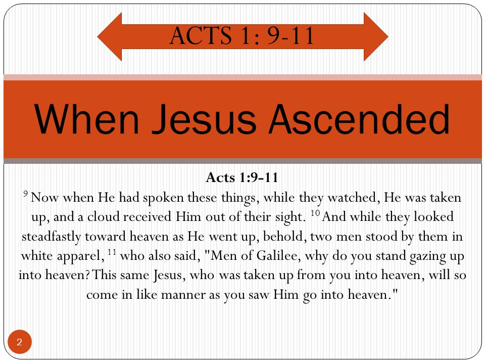 When Jesus Ascended Part 1 Acts 1:9-11 When Jesus Ascended