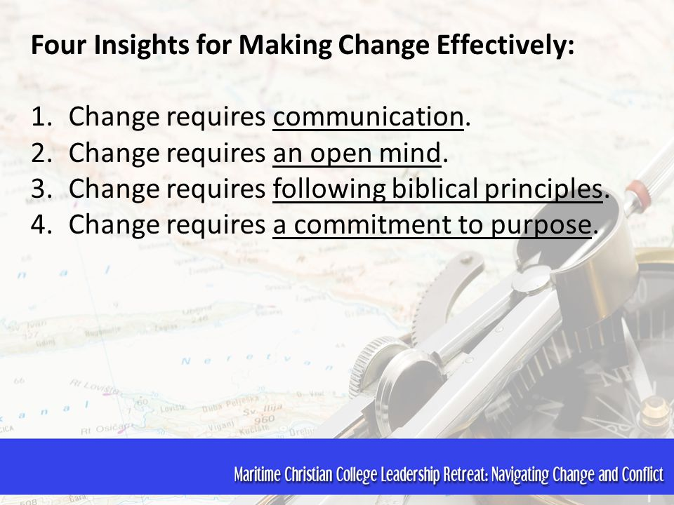 Four Insights for Making Change Effectively: 1.Change requires communication.