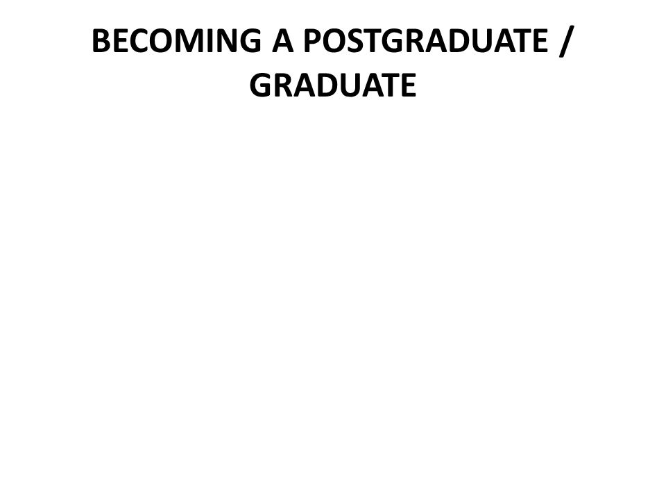 UNDER YOUR OWN MANAGEMENT is the key nature of postgraduate (especially the PhD / doctoral) education.
