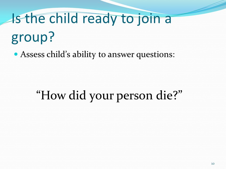 Is the child ready to join a group.