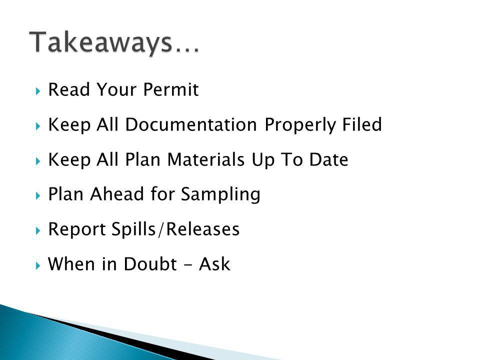  Read Your Permit  Keep All Documentation Properly Filed  Keep All Plan Materials Up To Date  Plan Ahead for Sampling  Report Spills/Releases  W